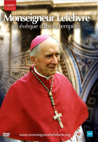 Monseigneur Lefebvre, un évêque dans la tempête